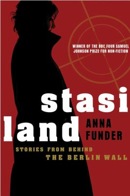 Cover image for Stasiland : stories from behind the Berlin Wall
