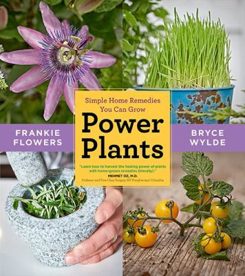 Cover image for Power plants : simple home remedies you can grow