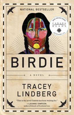 Birdie : a novel by Tracey Lindberg