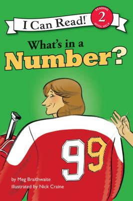 I Can Read Hockey Stories: What's in a Number? by Meg Braithwaite and Nick Craine