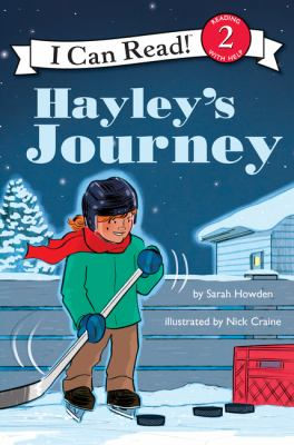 I Can Read Hockey Stories: Hayley's Journey by Sarah Howden and Nick Craine