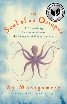 Soul of an Octopus by Sy Montgomery