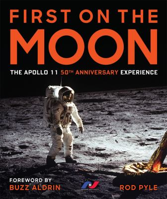 Cover image for First on the Moon : the Apollo 11 50th anniversary experience