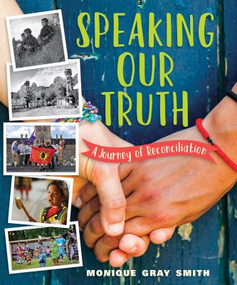 Speaking our truth : a journey of reconciliation by Monique Gray Smith