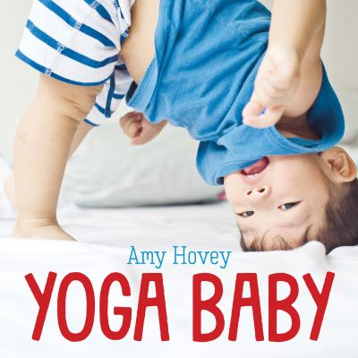 Yoga Baby by Amy Hovey