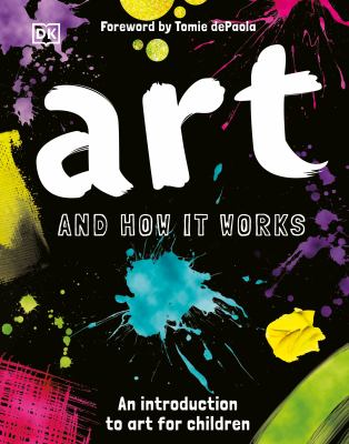 Art and how it works : an introduction to art for children DK Art and how it works by Ann Kay