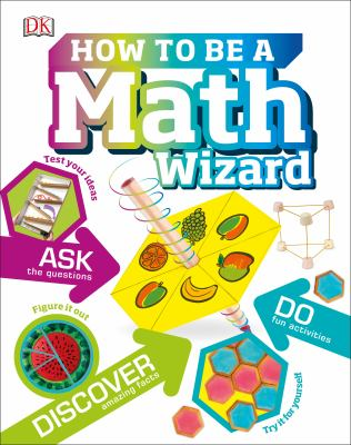 How to Be a Math Wizard by DK Publishing