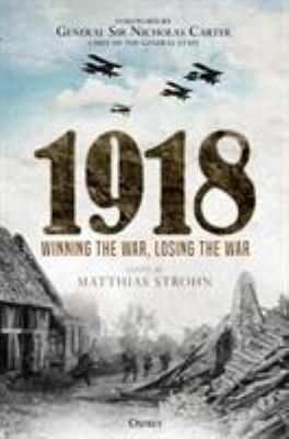 Cover image for 1918 : winning the war, losing the war