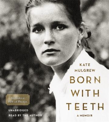 Cover image for Born with teeth : a memoir