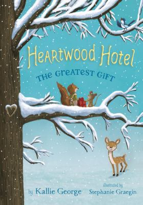 The greatest gift (Heartwod Hotel) by Kallie George