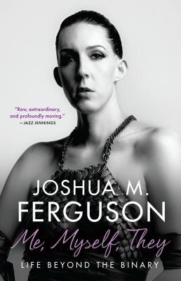 Me, myself, they : life beyond the binary by Joshua M. Ferguson