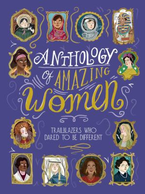 Anthology of amazing women : trailblazers who dared to be different by Sandra Lawrence