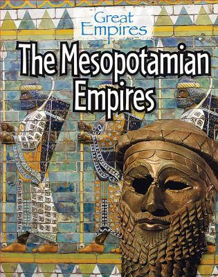 The Mesopotamian empires by Ellis Roxburgh