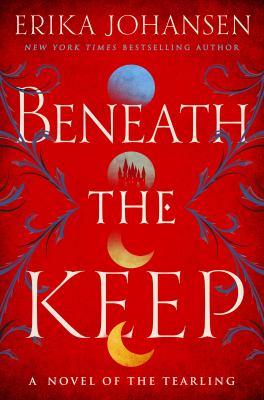 Beneath the Keep by Erika Johansen