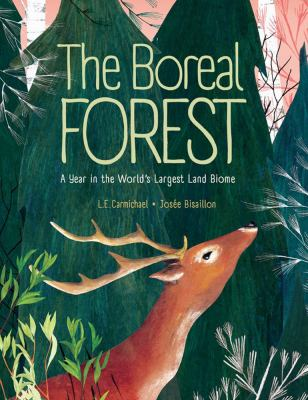 The boreal forest : a year in the world's largest land biome by Lindsey Carmichael
