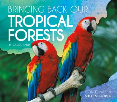 Bringing back our tropical forests by Carol Hand