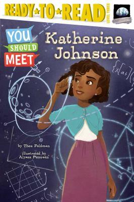 You should meet : Katherine Johnson by Thea Feldman