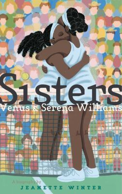 Sisters: Venus and Serena Williams by Jeanette Winter