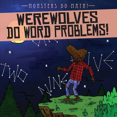 Werewolves do word problems! by Therese Shea