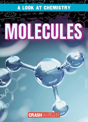 Molecules A look at chemistry by Kennon O'Mara