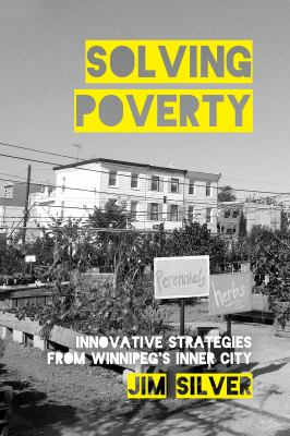 Cover image for Solving poverty : innovative strategies from Winnipeg's inner city