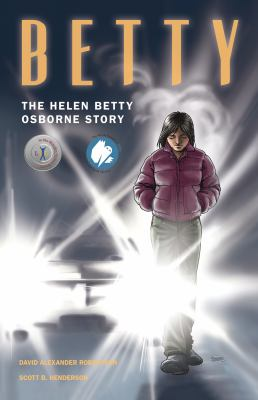 Betty : the Helen Betty Osborne story by David Robertson