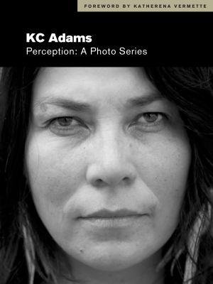 Perception : a photo series by K.C. Adams