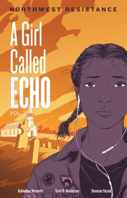 A Girl Called Echo. Volume 3. Northwest Resistance by Katherena Vermette