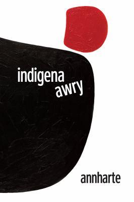 Indigena Awry by Marie Annharte Baker