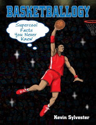 Basketballogy by Kevin Sylvester