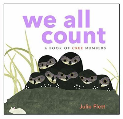 We all count : a book of Cree numbers by Julie Flett
