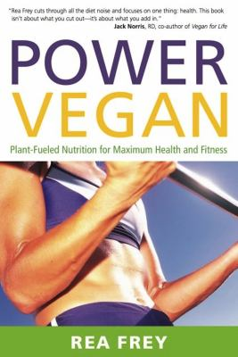 Cover image for Power vegan : plant-fueled nutrition for maximum health and fitness