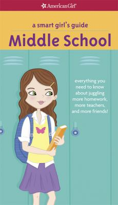 A smart girl's guide, middle school by Julie Williams