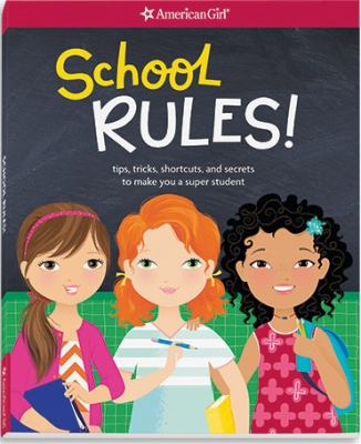 School rules! : tips, tricks, shortcuts, and secrets to make you a super student by Emma MacLaren Henke