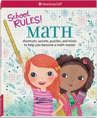 School rules! Math : shortcuts, secrets, puzzles, and tricks to help you become a math master by Emma MacLaren Henke