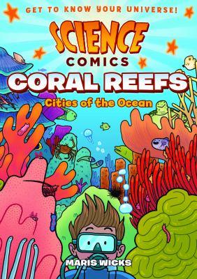 Coral reefs: Cities of the Ocean by Maris Wicks