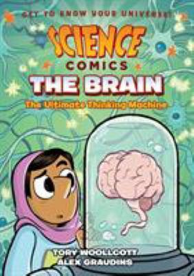 The brain : the ultimate thinking machine by Tory Woollcott