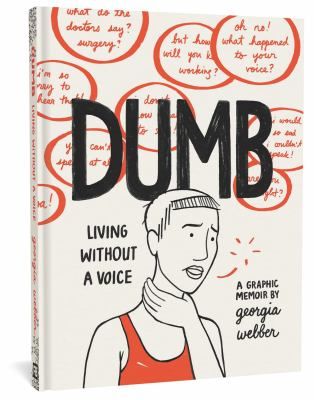 Dumb : Living without a voice : a graphic memoir by Georgia Webber