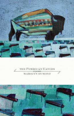 The pemmican eaters : poems by Marilyn Dumont