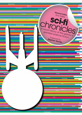 Cover image for Sci-fi chronicles : a visual history of the galaxy's greatest science fiction