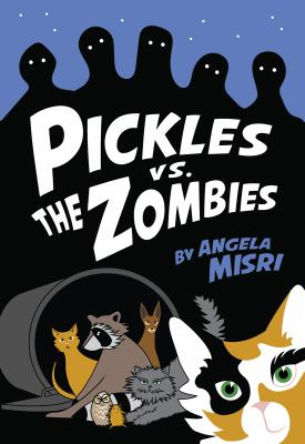 Pickles vs. the Zombies by Angela Misri