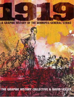 1919 : a graphic history of the Winnipeg General Strike