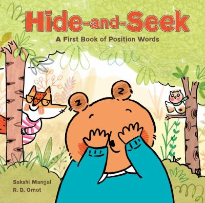 Hide-and-Seek: A first book of position words by R.D. Ornot and Sakshi Mangal
