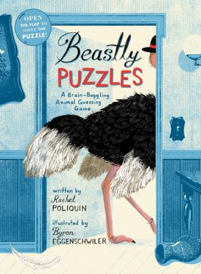 Beastly puzzles : a brain-boggling animal guessing game by Rachel Poliquin