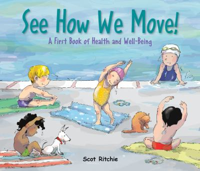 See How We Move! A First Book of Health and Well-Being by Scot Ritchie