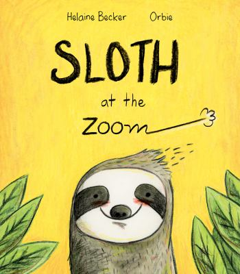 Sloth at the Zoom by Helaine Becker