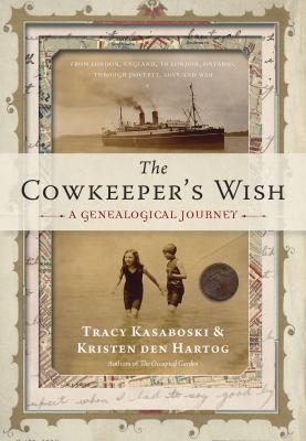 The cowkeeper's wish : a genealogical journey by Tracy Kasaboski