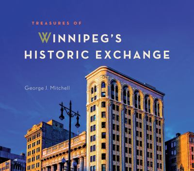 Cover image for Treasures of Winnipeg's historic Exchange
