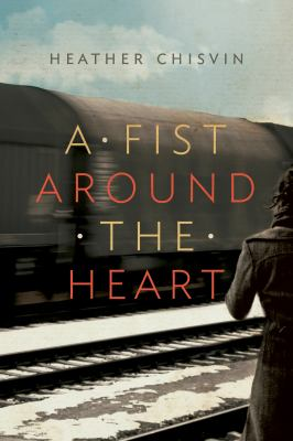 Cover image for A fist around the heart