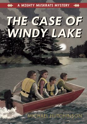 The case of Windy Lake by Michael Hutchinson